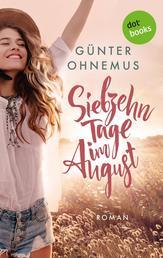 Siebzehn Tage im August - Roman