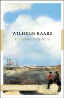 Wilhelm Raabe: Die schwarze Galeere