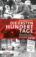 Wolfgang Brenner: Die ersten hundert Tage ★★★★