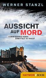 Aussicht auf Mord - Commissario Vossi ermittelt in Triest