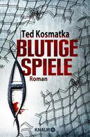 Ted Kosmatka: Blutige Spiele ★★★★