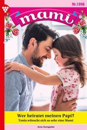 Mami 1998 – Familienroman - Wer heiratet meinen Papi?