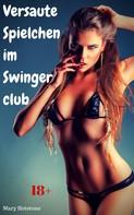 Mary Hotstone: Versaute Spielchen im Swingerclub ★★★