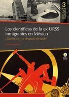 Isabel Izquierdo: Los científicos de la ex URSS inmigrantes en México