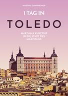 Martina Dannheimer: 1 Tag in Toledo