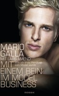 Mario Galla: Mit einem Bein im Modelbusiness ★★★★★