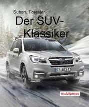 Subaru Forester - Der SUV-Klassiker
