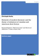 Christoph Hurka: Elements of modern literature and the theme of initiation in Canadian and American short fiction