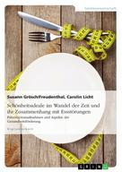 Susann Grösch/Freudenthal: Schönheitsideale im Wandel der Zeit und ihr Zusammenhang mit Essstörungen