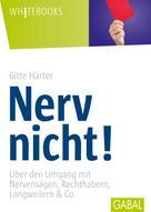 Gitte Härter: Nerv nicht! ★★★