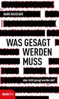 Hans Rauscher: Was gesagt werden muss, aber nicht gesagt werden darf