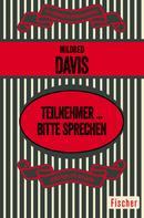 Mildred Davis: Teilnehmer ... bitte sprechen