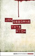 Jon Osborne: Töte mich ★★★★