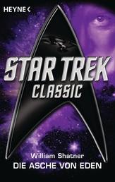 Star Trek - Classic: Die Asche von Eden - Roman