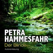 Der Blinde - Die Freundin - Erzählungen, Teil 3 (Ungekürzt)