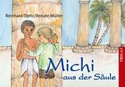 Michi aus der Säule - und weitere Fabeln und Märchen