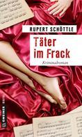 Rupert Schöttle: Täter im Frack ★★★★