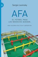 Sergio Levinsky: AFA. El fútbol pasa, los negocios quedan