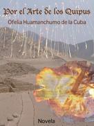 Ofelia Huamanchumo de la Cuba: Por el Arte de los Quipus