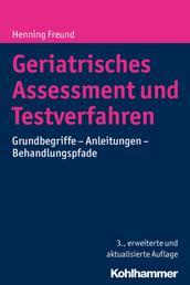 Geriatrisches Assessment und Testverfahren - Grundbegriffe - Anleitungen - Behandlungspfade