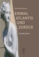 Manfred Brauwer: Einmal Atlantis und zurück ★
