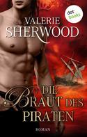 Valerie Sherwood: Die Braut des Piraten - Das Lied der Liebe: Band 3 ★★★★★