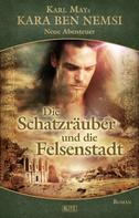 R. S. Stone: Kara Ben Nemsi - Neue Abenteuer 07: Die Schatzräuber und die Felsenstadt ★★★★