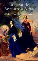 Federico García Lorca: La casa de Bernarda Alba