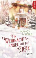 Nancy Naigle: Ein Weihnachtsengel für die Liebe ★★★★