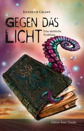 Gegen das Licht - Eine nächtliche Erzählung