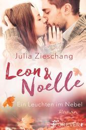 Leon & Noelle – Ein Leuchten im Nebel - Roman