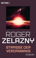 Roger Zelazny: Straße der Verdammnis ★★★★
