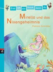 Erst ich ein Stück, dann du - Mirella und das Nixen-Geheimnis - Für das gemeinsame Lesenlernen ab der 1. Klasse