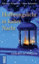 Hoffnungslicht in kalter Nacht - Gedanken zur Weihnacht