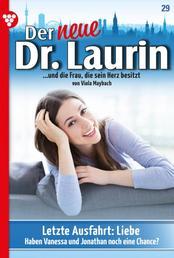 Der neue Dr. Laurin 29 – Arztroman - Letzte Ausfahrt: Liebe