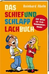 Das Schiefundschlapplachbuch - 222 Witze für Erstkommunionkinder