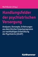 Wulf Rössler: Handlungsfelder der psychiatrischen Versorgung