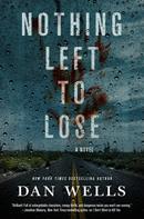 Dan Wells: Nothing Left to Lose ★★★★★