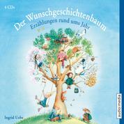 Der Wunschgeschichtenbaum - Erzählungen rund ums Jahr