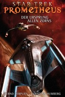 Christian Humberg: Star Trek - Prometheus 2: Der Ursprung allen Zorns ★★★★