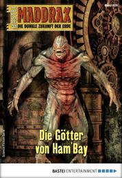Maddrax 529 - Science-Fiction-Serie - Die Götter von Ham'Bay