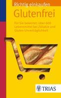 Andrea Hiller: Richtig einkaufen glutenfrei