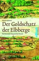 Martin Schemm: Der Goldschatz der Elbberge