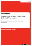 Guido Maiwald: Singhalesen in Sri Lanka: Ursachen und Ziele der JVP-Revolution