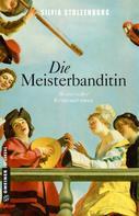 Silvia Stolzenburg: Die Meisterbanditin ★★★★
