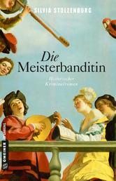 Die Meisterbanditin - Historischer Kriminalroman