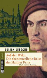 Auf der Walz - Historischer Roman