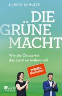 Ulrich Schulte: Die grüne Macht ★★★