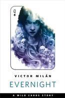 Victor Milan: Evernight