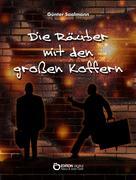 Günter Saalmann: Die Räuber mit den großen Koffern